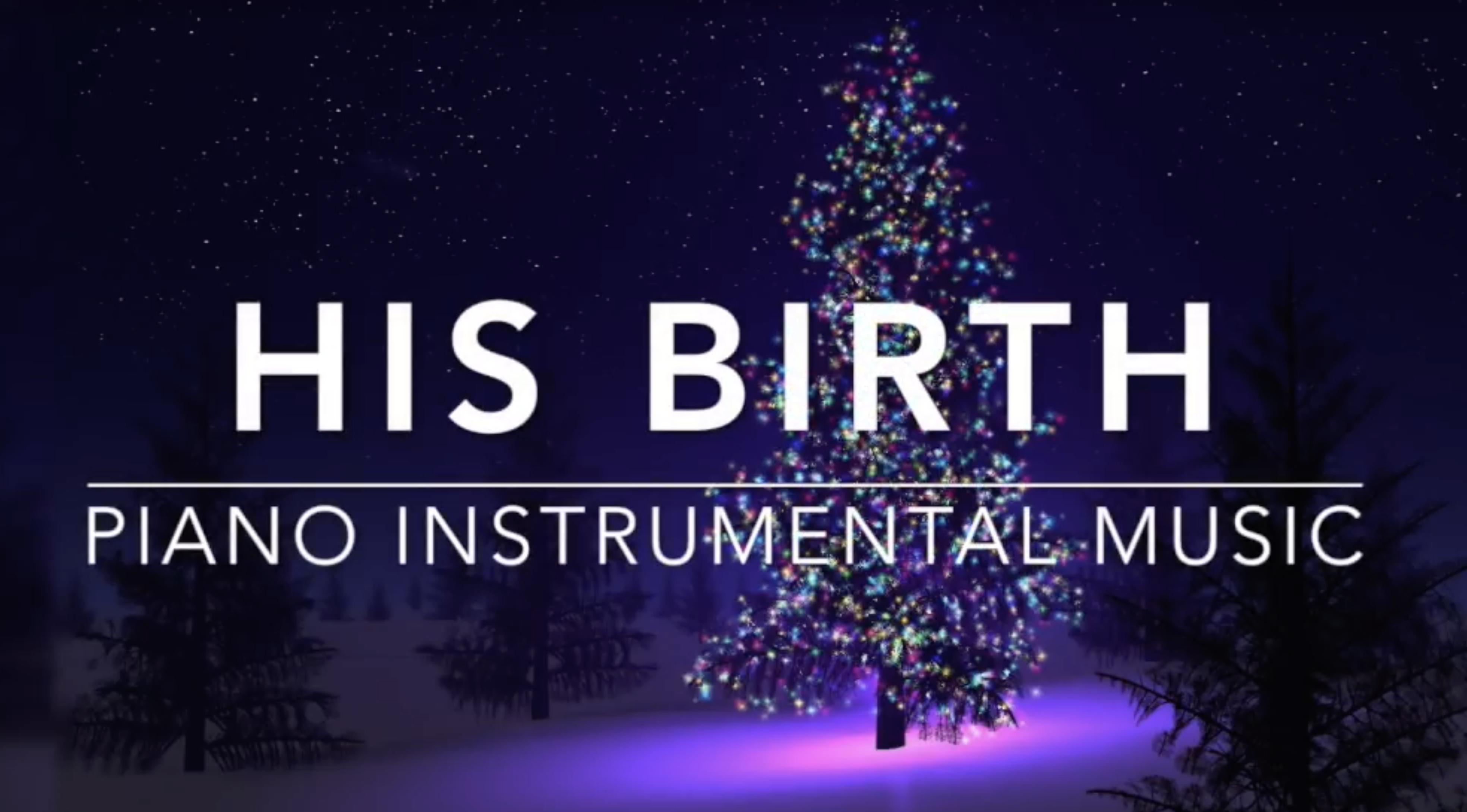 His Birth – Christmas Music